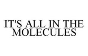 IT'S ALL IN THE MOLECULES