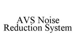 AVS NOISE REDUCTION SYSTEM
