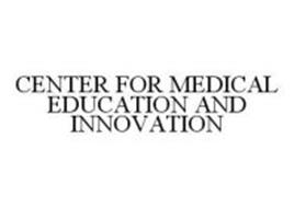 CENTER FOR MEDICAL EDUCATION AND INNOVATION
