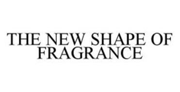 THE NEW SHAPE OF FRAGRANCE