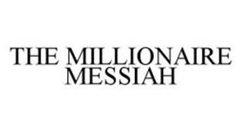 THE MILLIONAIRE MESSIAH