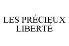 LES PRÉCIEUX LIBERTÉ