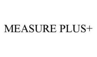 MEASURE PLUS+
