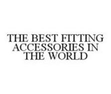 THE BEST FITTING ACCESSORIES IN THE WORLD