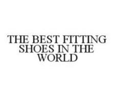 THE BEST FITTING SHOES IN THE WORLD