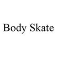 BODY SKATE
