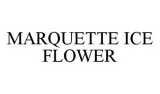 MARQUETTE ICE FLOWER