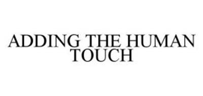 ADDING THE HUMAN TOUCH