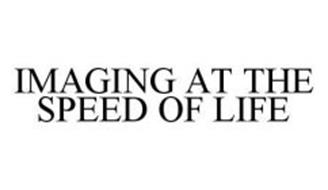 IMAGING AT THE SPEED OF LIFE