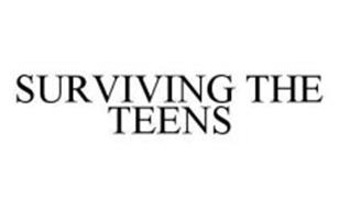 SURVIVING THE TEENS