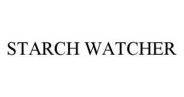 STARCH WATCHER