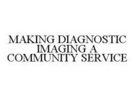MAKING DIAGNOSTIC IMAGING A COMMUNITY SERVICE