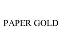 PAPER GOLD