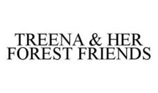 TREENA & HER FOREST FRIENDS