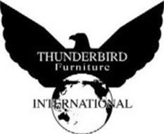 THUNDERBIRD FURNITURE INTERNATIONAL