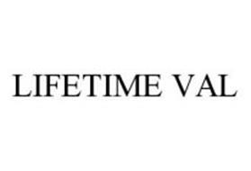 LIFETIME VAL