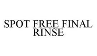 SPOT FREE FINAL RINSE