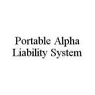 PORTABLE ALPHA LIABILITY SYSTEM
