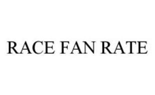 RACE FAN RATE