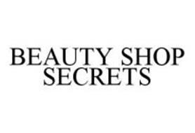 BEAUTY SHOP SECRETS