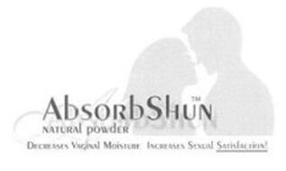 ABSORBSHUN NATURAL POWDER DECREASES VAGINAL MOISTURE INCREASES SEXUAL SATISFACTION!