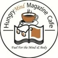 HUNGRYMIND MAGAZINE CAFE FUEL FOR THE MIND & BODY