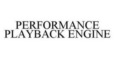PERFORMANCE PLAYBACK ENGINE