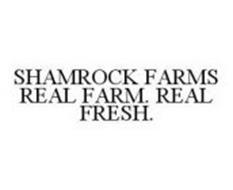 SHAMROCK FARMS REAL FARM. REAL FRESH.