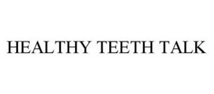 HEALTHY TEETH TALK