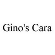 GINO'S CARA