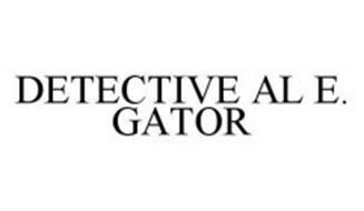 DETECTIVE AL E. GATOR