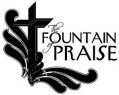 THE FOUNTAIN OF PRAISE