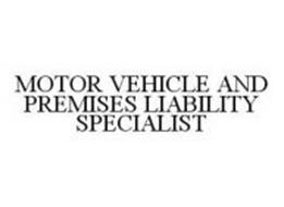 MOTOR VEHICLE AND PREMISES LIABILITY SPECIALIST