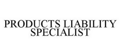 PRODUCTS LIABILITY SPECIALIST