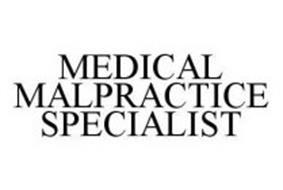 MEDICAL MALPRACTICE SPECIALIST