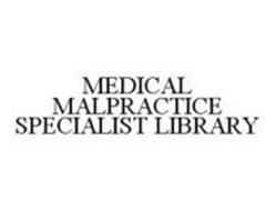 MEDICAL MALPRACTICE SPECIALIST LIBRARY