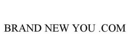 BRAND NEW YOU .COM