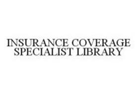 INSURANCE COVERAGE SPECIALIST LIBRARY