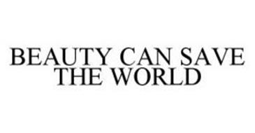 BEAUTY CAN SAVE THE WORLD
