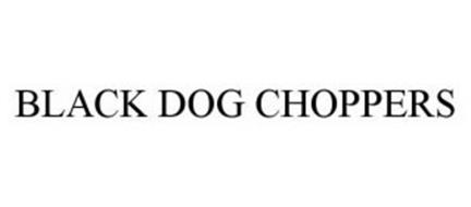 BLACK DOG CHOPPERS