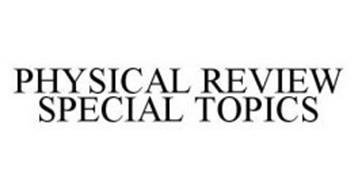 PHYSICAL REVIEW SPECIAL TOPICS