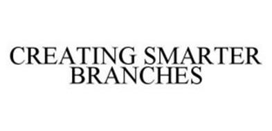 CREATING SMARTER BRANCHES