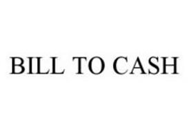 BILL TO CASH