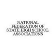 NATIONAL FEDERATION OF STATE HIGH SCHOOL ASSOCIATIONS