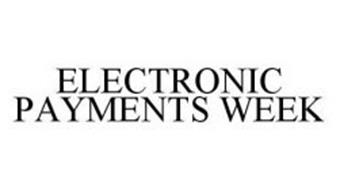 ELECTRONIC PAYMENTS WEEK