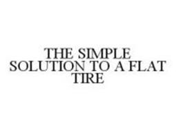 THE SIMPLE SOLUTION TO A FLAT TIRE