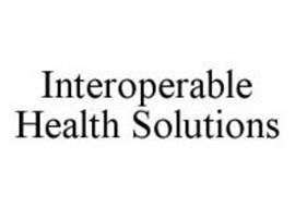 INTEROPERABLE HEALTH SOLUTIONS