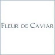 FLEUR DE CAVIAR