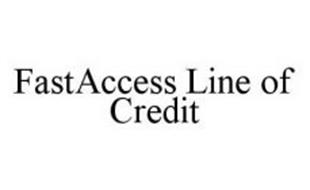 FASTACCESS LINE OF CREDIT