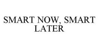SMART NOW, SMART LATER